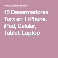 15 Desarmadores Torx en 1 iPhone, iPad, Celular, Tablet, Laptop