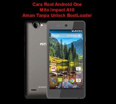 Tutorial Android Indonesia: Cara Root Android One, Mito Impact A10 Aman Tanpa ...