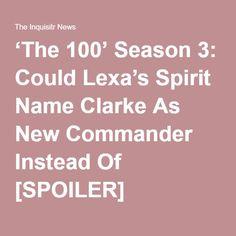 'The 100' Season 3: Could Lexa's Spirit Name Clarke As New Commander Instead Of [SPOILER]