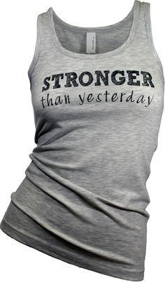 Stronger than yesterday tank top (Britney Spears inspired) Gym tank top. workout tank. workout clothes. graphic tees for women. yoga tank. (available in 4 colors).