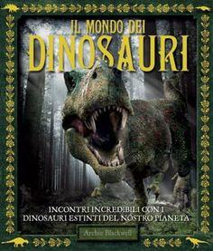 IL MONDO DEI DINOSAURI    Autore: BLACKWELL   EAN: 9788865202586  Editore: CASTELLO   Collana: VARI   Pagine: 80     Immaginate un mondo al di là della vostra più selvaggia immaginazione, terre in cui si aggirano feroci predatori e un cielo popolato di rettili alati. Scavate tra gli strati della storia del nostro pianeta e unitevi a questa caccia ai dinosauri ormai estinti.    € 14,90