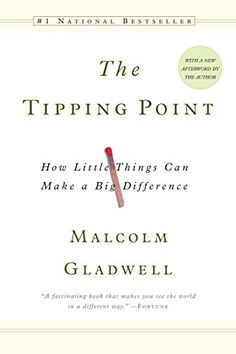 The Tipping Point: How Little Things Can Make a Big Diffe...