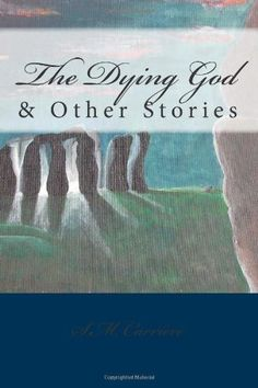 "Read ""The Dying God & Other Stories"" by S. Carrière available from Rakuten Kobo. The Dying God & Other Stories is a collection of short stories and poems inspired by faerie tales and folklore from the . Stardust Neil Gaiman, Book 1, This Book, The Twelve Kingdoms, Broken Book, Shattered Dreams, Brothers Grimm, Fantasy Romance, Retelling"