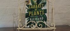 The Cabaret of Plants Botany And The Imagination by Richard Mabey is published by Profile Books.