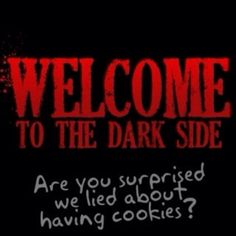 NEVER trust the Dark side...they DO lie!  Now NO cookies...FOREVER!  Aaaaaggghh!