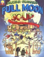 Full Moon Soup   by Alastair Graham.  This was my children's Favorite Book. Very hard to find, it seems....