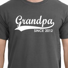 GRANDPA Since Personalized with Any Year Granddad to be Mens T-Shirt tshirt shirt Father's Day Gift Christmas 2013 2012 S-3XL
