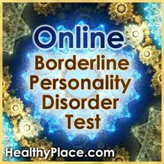 This Borderline Personality Disorder Test (BPD test) can help determine whether you might have the symptoms of Borderline Personality Disorder (BPD). Use the results to decide if you need to see a doctor or other mental health professional to further discuss diagnosis and treatment of Borderline Personality Disorder.