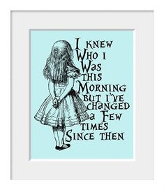 Alice In Wonderland Quote I knew who I was this by LaBellaVitaShop, $12.50 #glamrabbit #quote