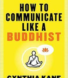 How To Communicate Like A Buddhist PDF