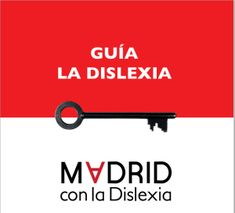 Os dejamos la guía sobre la Dislexia publicada por la asociación Madrid con la Dislexia.   Pincha sobre el siguiente enlace para acceder a la.Guía-Madrid-con-la-Dislexia-