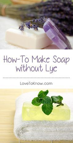 Lye can be dangerous when not handled properly, so here are 3 ways to make your own soap without it! | How to Make DIY Soap without Lye from #LoveToKnow