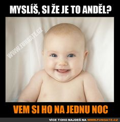 Myslíš, si že je to anděl? Funny Memes, Jokes, Motto, Haha, Ouat Funny Memes, Chistes, Ha Ha, Memes, Hilarious Memes