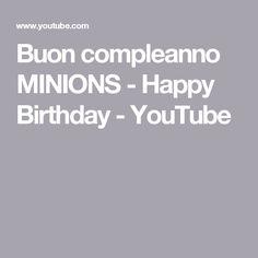 Buon compleanno MINIONS  - Happy Birthday - YouTube