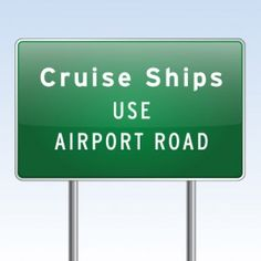 """Road sign seen in San Diego – """"Cruise Ships Use Airport Road"""" (and other funny road signs) 