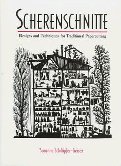 Scherenschnitte: Designs and Techniques for the Traditional Craft of Papercutting by Susanne Schlapfer-Geiser,http://www.amazon.com/dp/1887374183/ref=cm_sw_r_pi_dp_Q6KVsb0BJKNRSPC1