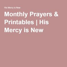 Monthly Prayers & Printables | His Mercy is New