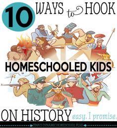 10 ways to Hook Homeschooled Kids On History