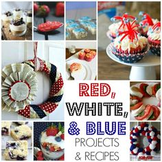 Red White Blue Link Projects and Recipes - This great collection from our link party will have you all set for 4th of July!