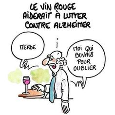 "Red wine helps fight against Alzheimer. ""Shit, I drink so I can forget"" Funny Cartoons, Funny Comics, Letters From Home, Fb Quote, Haha So True, Funny French, Lol, French Quotes, In Vino Veritas"
