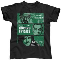 Know Chemistry Physics Nothing Walter White Sheldon Cooper Jon Snow Breaking Bad Big Bang Theory Game Of Thrones, Men's T-Shirt Walter White, Breaking Bad, Big Bang Theory, Bigbang, Chemistry, Jon Snow, Physics, Mens Tops, Game