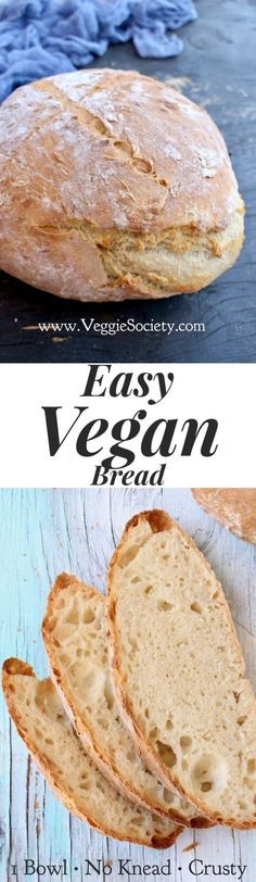 Easy Vegan Bread Recipe. Crusty, No Knead, 3 Ingredients Only. Simply the Best | VeggieSociety.com @VeggieSociety