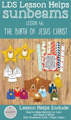 """LDS Primary 1 Sunbeams Lesson 46: """"The Birth of Jesus Christ"""" Christmas Lesson helps including make your own Nativity set, Paper Chain with instruction card, star ornament and more! www.LovePrayTeach.com"""