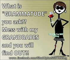 What is GRAMMATUDE? Do not cross me...I may be mellow but I have hidden tough talents.