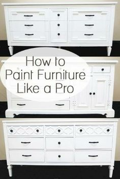 How To Paint Furniture Like a Pro by deirdre