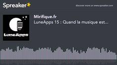 LuneApps 15 : Quand la musique est...