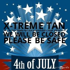 Closed for fourth of july!