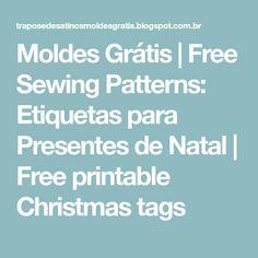 Moldes Grátis | Free Sewing Patterns: Etiquetas para Presentes de Natal | Free printable Christmas tags