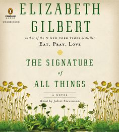 Stocking Stuffers -- THE SIGNATURE OF ALL THINGS Audio-book by Elizabeth Gilbert