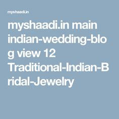 myshaadi.in main indian-wedding-blog view 12 Traditional-Indian-Bridal-Jewelry