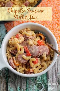 Chipotle Sausage Skillet Mac & Cheese. No further description needed.