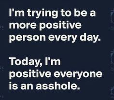 Ok, ok - it's just a giggle for those days when walking the path of positivity can be a challenge, lol!