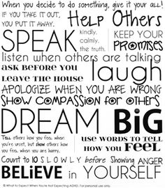 """15 House Rules for Your ADHD Child - Guidance, unqualified support and structure are key. """"1. When you decide to do something, give it your all!  2. If you take it out, you put it away. 3. Help others. 4. Speak: kindly, calmly, the truth. 5. Keep your promises... """""""