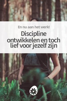 Je wilt meer discipline ontwikkelen en tegelijkertijd niet te streng voor jezelf zijn. Is dat mogelijk? En hoe ga je te werk? Laten we eens kijken.
