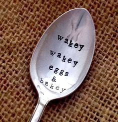 Hand Stamped spoon wakey wakey eggs and bakey by Blithevintage, $11.00