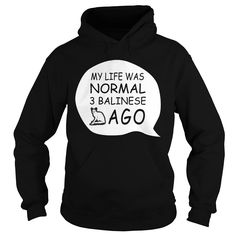 My Life Was Normal 3 Balinese Ago T Shirts