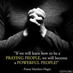 """""""If we learn how to be a praying people, we will be a powerful people"""" (Pastor Matthew Hagee)! #KWMinistries"""
