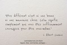 """Being different is neither a good thing nor a bad thing. "" by Albert Camus Citation Albert Camus, Albert Camus Quotes, Positive Mind, Positive Attitude, Positive Vibes, Quotes Francais, Poem About Myself, Image Citation, Philosophy Quotes"