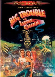 Big Trouble in Little China (1986) One of my favorite movies of all time.