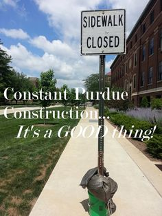 Purdue Construction will it ever stop?