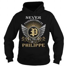 Never Underestimate The Power of a PHILIPPE - Last Name, Surname T-Shirt #name #tshirts #PHILIPPE #gift #ideas #Popular #Everything #Videos #Shop #Animals #pets #Architecture #Art #Cars #motorcycles #Celebrities #DIY #crafts #Design #Education #Entertainment #Food #drink #Gardening #Geek #Hair #beauty #Health #fitness #History #Holidays #events #Home decor #Humor #Illustrations #posters #Kids #parenting #Men #Outdoors #Photography #Products #Quotes #Science #nature #Sports #Tattoos…