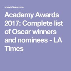 Academy Awards 2017: Complete list of Oscar winners and nominees - LA Times