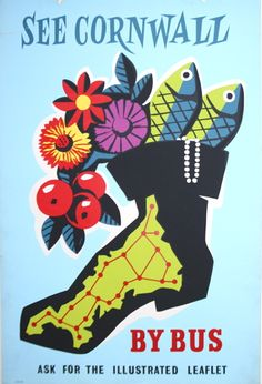 'SEE CORNWALL BY BUS' (1950s) | Travel poster 'illustrating Cornwall as a boot filled with a cornucopia of fruit, flowers and fish'     ✫ღ⊰n