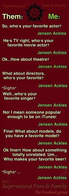 "Who do you love ""JENSEN ACKLES "" Yep him"