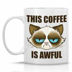 """This Coffee Is Awful"" 11oz Funny Cat Mug. Price: $15.99 #GrumpyCatMugs stuff and gifts on www.pinterest.com/erikakaisersot"