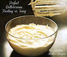 Sandra's Alaska Recipes: SANDRA'S PERFECT BUTTERCREAM FROSTING or ICING